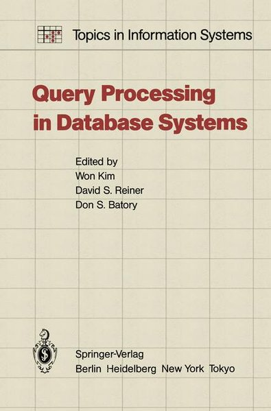 Query Processing in Database Systems. (=Topics in information systems).