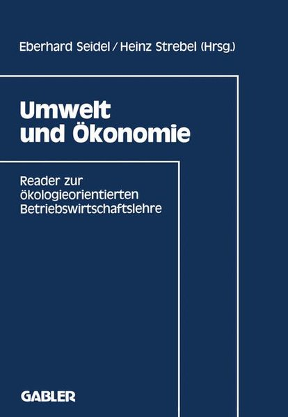 Umwelt und Ökonomie : Reader zur ökologieorientierten Betriebswirtschaftslehre. Nachdr. d. 1. Aufl. von 1991.