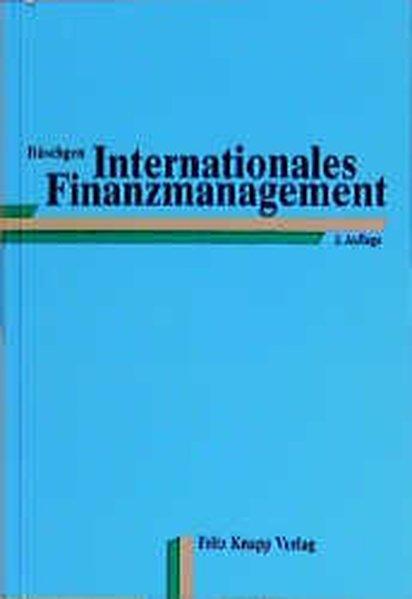 Internationales Finanzmanagement. 3., völlig neu bearb. und erw. Aufl.