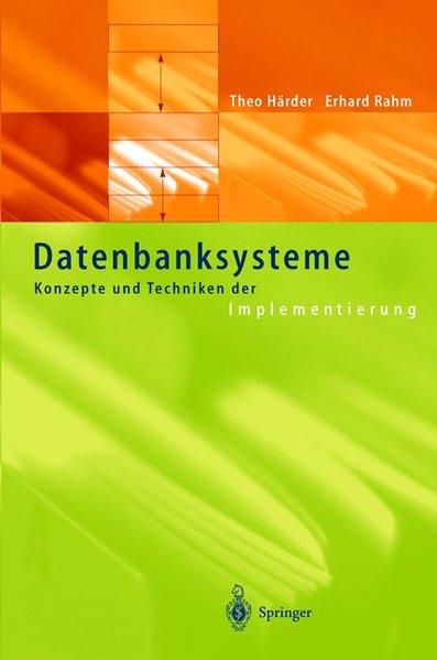 Datenbanksysteme. Konzepte und Techniken der Implementierung.