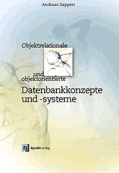 Objektrelationale und objektorientierte Datenbankkonzepte und -systeme.
