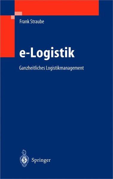 e-Logistik : ganzheitliches Logistikmanagement.