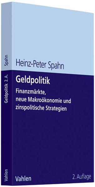 Geldpolitik : Finanzmärkte, neue Makroökonomie und zinspolitische Strategien. 2., überarb. Aufl.