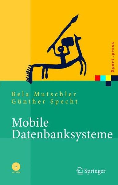 Mobile Datenbanksysteme. Architektur, Implementierung, Konzepte.