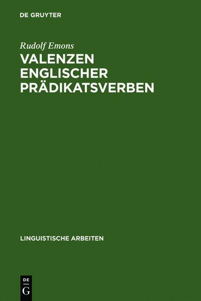 Valenzen englischer Prädikatsverben. (=Linguistische Arbeiten ; 22).
