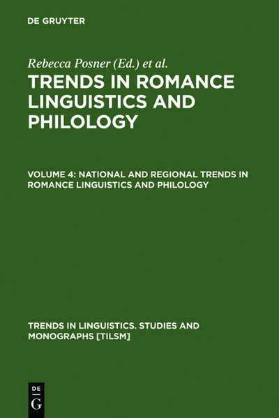 National and Regional Trends in Romance Linguistics and Philology. Vol. 4: National and Regional Trends in Romance Linguistics and Philology. (=Trends in Linguistics. Studies and Monographs; 15).