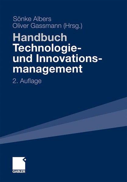 Handbuch Technologie- und Innovationsmanagement. 2., vollst. überarb. und erw. Aufl.