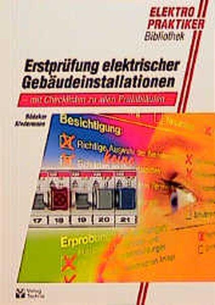 Erstprüfung elektrischer Gebäudeinstallationen. Mit Checklisten zu allen Prüfabläufen.