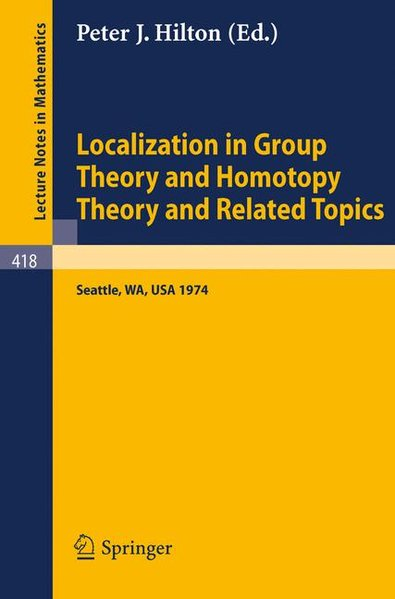 Hilton, Peter J.: Localization in Group Theory and Homotopy Theory and Related Topics.  (Lecture Notes in Mathematics, Vol. 418).