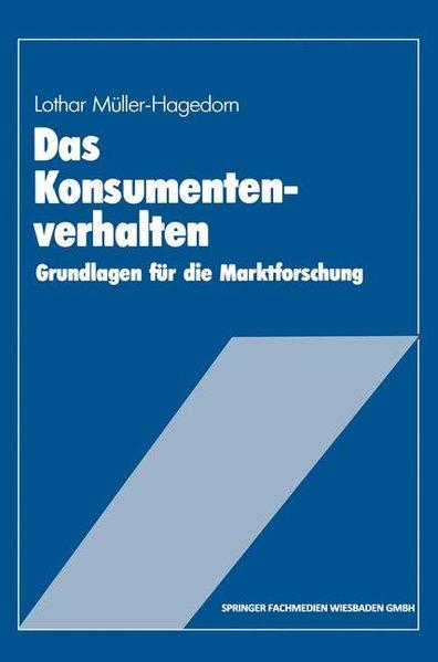 Das Konsumentenverhalten : Grundlagen für d. Marktforschung. Gabler-Lehrbuch.