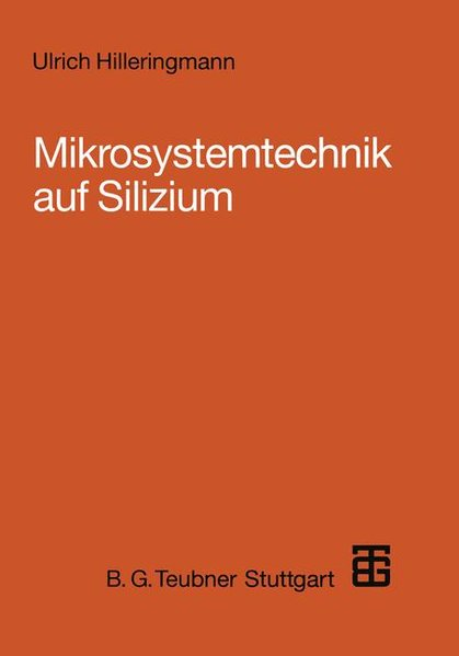 Mikrosystemtechnik auf Silizium.