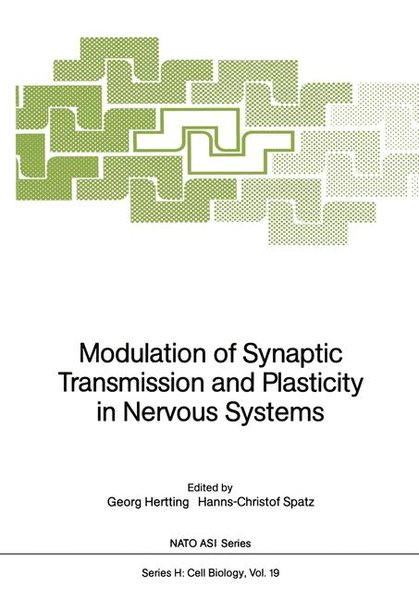 Modulation of synaptic transmission and plasticity in nervous systems : [proceedings of the NATO Advanced Research Workshop on Modulation of Synaptic Transmission and Plasticity in Nervous Systems held in Il Ciocco, Castelvecchio Pascoli, Italy, September 8 - 13, 1987]. (=Publ. in cooperation with NATO Scientific Affairs Division / NATO: NATO ASI series / Series H, Cell biology ; Vol. 19).