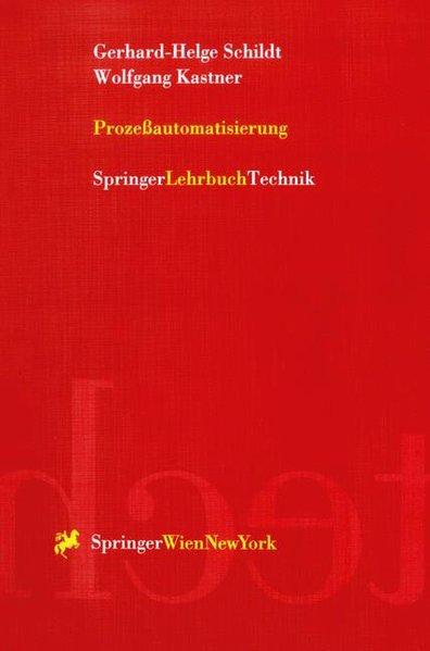 Schildt,  Gerhard-Helge und Wolfgang Kastner: Prozeßautomatisierung.