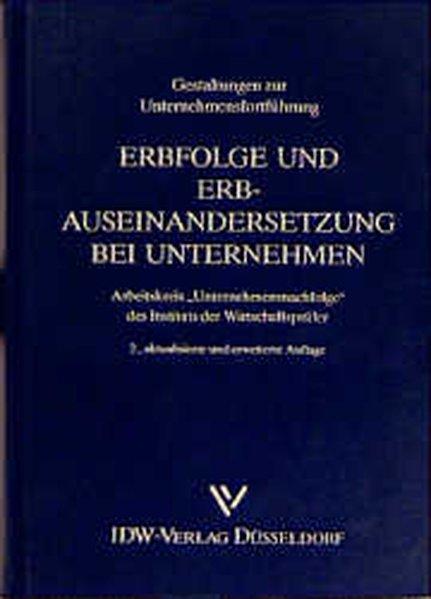 Erbfolge und Erbausandersetzungen bei Unternehmen. 2. aktualisierte und erweiterte Aufl.