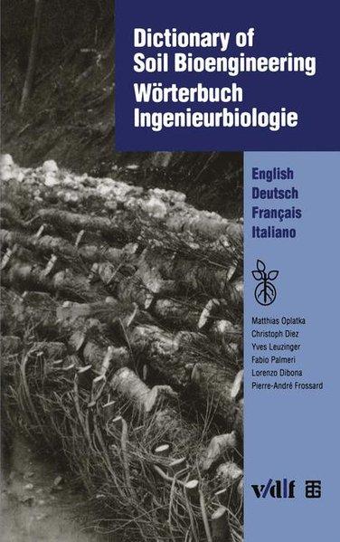 Dictionary of Soil Bioengineering. Wörterbuch Ingenieurbiologie.