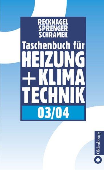 Taschenbuch für Heizung und Klimatechnik 05/06. Einschl. Warmwasser- u. Kältetechnik.