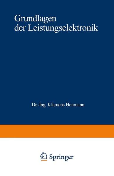 Grundlagen der Leistungselektronik. Teubner-Studienbücher : Elektrotechnik. 5., überarb. und erw. Aufl.