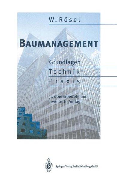 Baumanagement : Grundlagen, Technik, Praxis. 3., überarb. und erw. Aufl.
