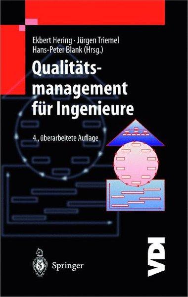 Hering, Ekbert  u.a. (Hg.): Qualitätsmanagement für Ingenieure : mit 122 Tabellen. 4., überarb. Aufl.
