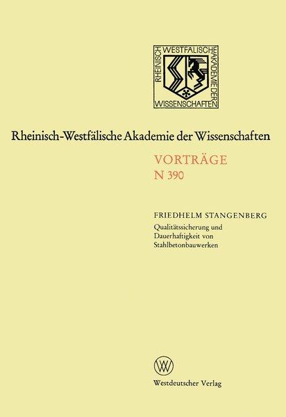 Stangenberg, Friedhelm: Qualitätssicherung und Dauerhaftigkeit von Stahlbetonbauwerken. Rheinisch-Westfälische Akademie der Wissenschaften: Vorträge / Natur-, Ingenieur- und Wirtschaftswissenschaften ; N 390.