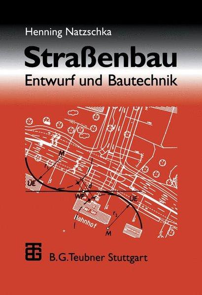 Natzschka, Henning: Straßenbau : Entwurf und Bautechnik.