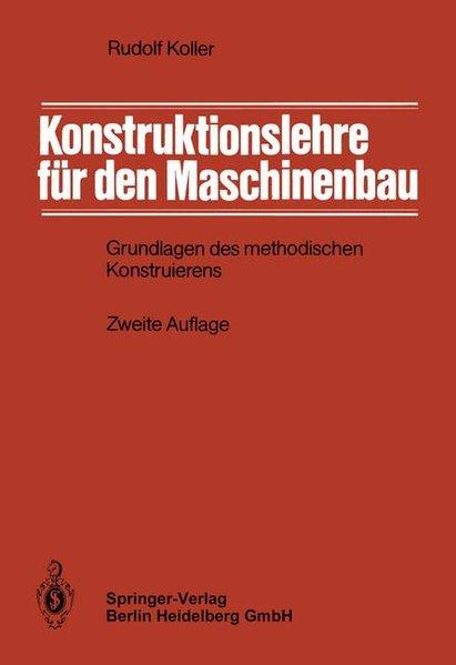Konstruktionslehre für den Maschinenbau : Grundlagen d. method. Konstruierens. 2., völlig neubearb. u. erw. Aufl.