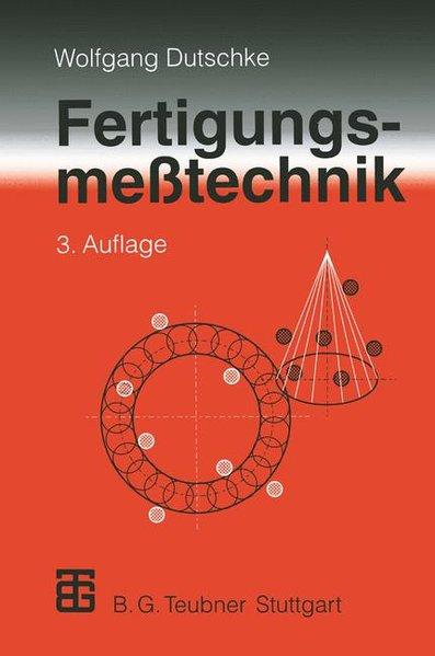 Fertigungsmeßtechnik. 3., vollst. überarb. und erw. Aufl.