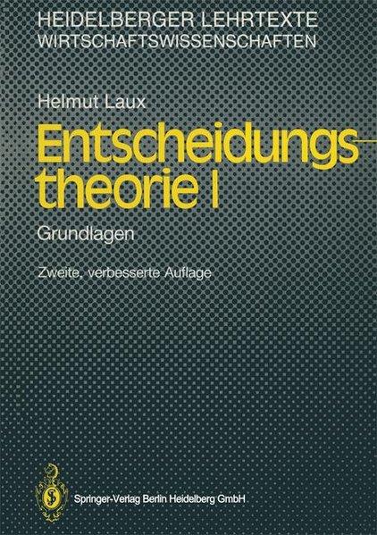 Entscheidungstheorie I+II. [2 Bde.]. Band I: Grundlagen. Band II: Erweiterung und Vertiefung.