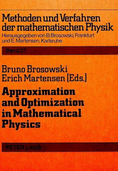Approximation and optimization in mathematical physics. Methoden und Verfahren der mathematischen Physik ; Bd. 27.