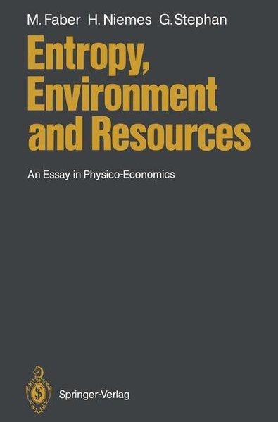 Faber, Malte et. al.: Entropy, Environment and Resources: An Essay in Physico-Economics.
