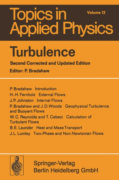Turbulence. Topics in applied Physics ; Vol. 12. 2. corrected and updated ed.