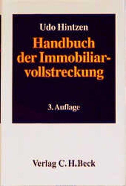 Hintzen, Udo: Handbuch der Immobiliarvollstreckung. 3. überarb. und ergänzte Aufl.