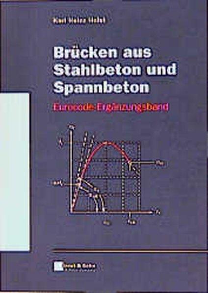 Brücken aus Stahlbeton und Spannbeton. Eurocode-Ergänzungsband zur 4. Aufl.