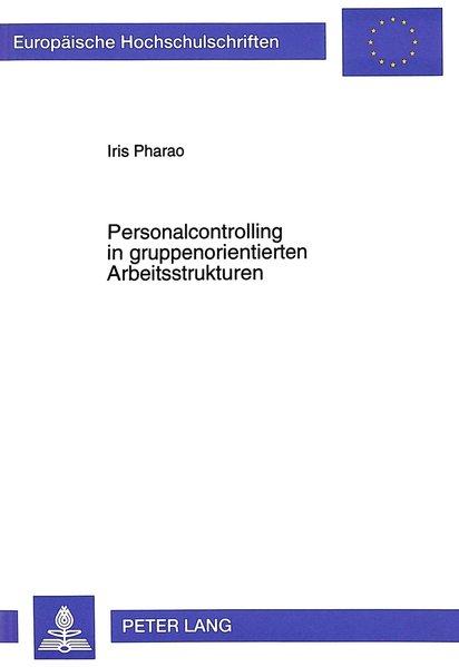 Pharao, Iris: Personalcontrolling in gruppenorientierten Arbeitsstrukturen.
