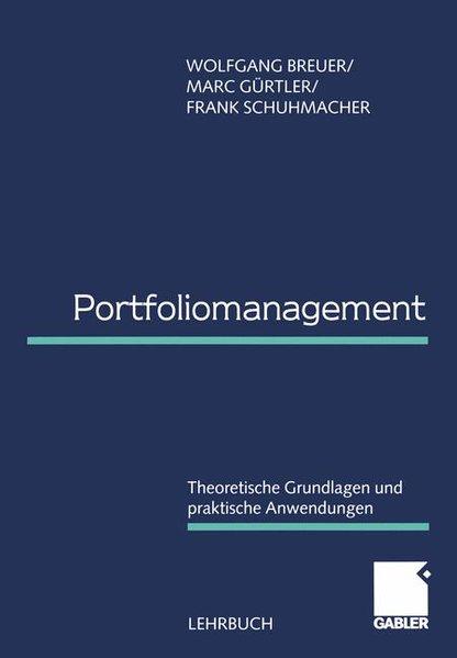 Portfoliomanagement: Theoretische Grundlagen und praktische Anwendungen. Auflage: 1999