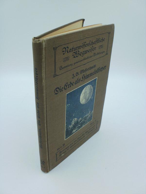 Die Erde als Himmelskörper : Eine astronomische Geographie.