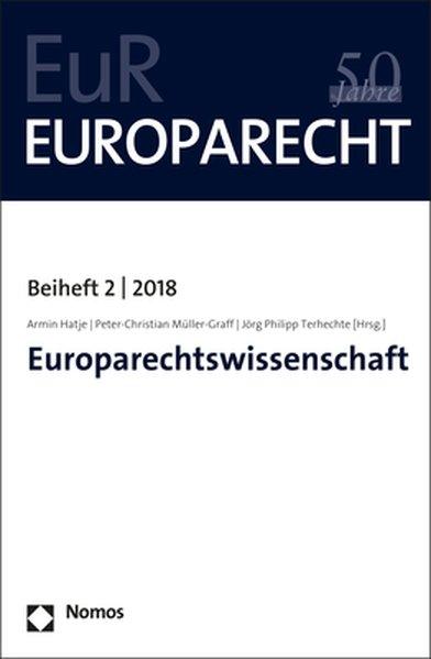 Europarechtswissenschaft. (=Europarecht / Beiheft ; 2018, 2).