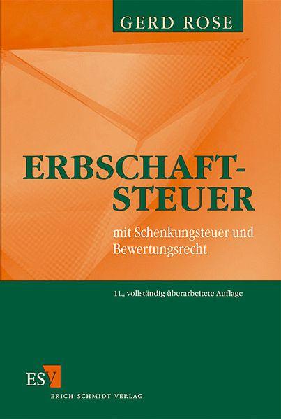 Erbschaftsteuer mit Schenkungsteuer und Bewertungsrecht. 11., vollst. überarb. Aufl.