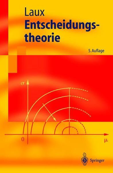 Entscheidungstheorie. Springer-Lehrbuch.