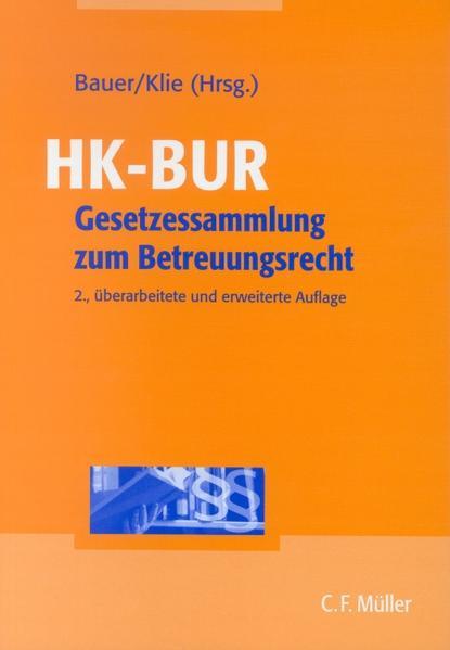 HK-BUR : Gesetzessammlung zum Betreuungsrecht. 2., überarb. und erw. Aufl., Stand: 15. Januar 2003