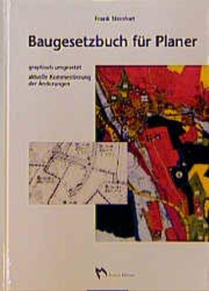 Baugesetzbuch für Planer : mit aktuellen Kommentierungen der Änderungen sowie zahlreichen Illustrationen und Piktogrammen. Graf. umgesetzt von Birgit Schlechtriemen. (Stand 1. Januar 1998)