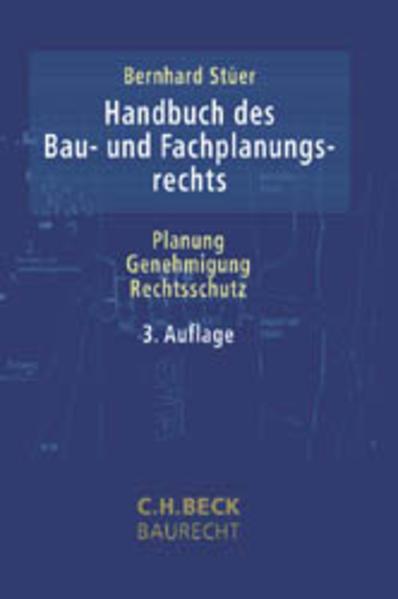Handbuch des Bau- und Fachplanungsrechts : Planung - Genehmigung - Rechtsschutz. 3. Aufl.