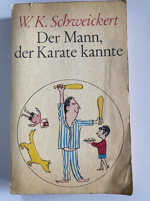 Der Mann, der Karate kannte - W. K. Schweickert