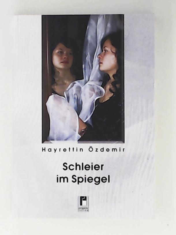 Schleier im Spiegel - Özdemir, Hayrettin