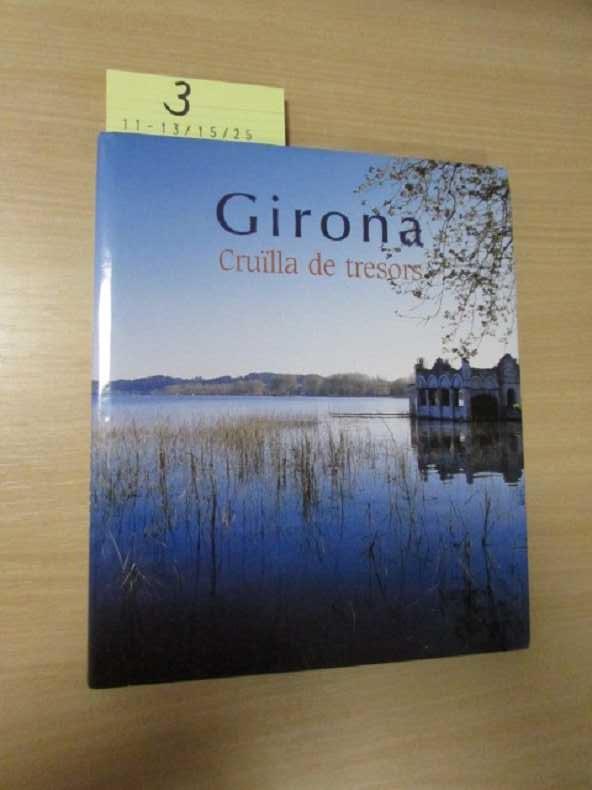 Girona - Cruilla de tresors  Auflage aus dem Buch nicht ersichtlich - Fonalleras, Josep Maria