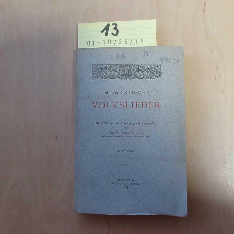 Bibliothek älterer Schriftwerke der Deutschen Schweiz - Band 5: Schweizerische Volkslieder, Band 2