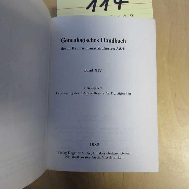 Genealogisches Handbuch des in Bayern immatrikulierten Adels - Band XIV  Auflage aus dem Buch nicht ersichtlich - Pechmann, Adalbert Frhr v. und Vereinigung des Adels in Bayern