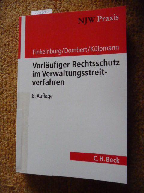 Vorläufiger Rechtsschutz im Verwaltungsstreitverfahren  6. Aufl. - Finkelnburg, Klaus,i1935- ; Dombert, Matthias,i1955- ; Külpmann, Christoph,i1972-