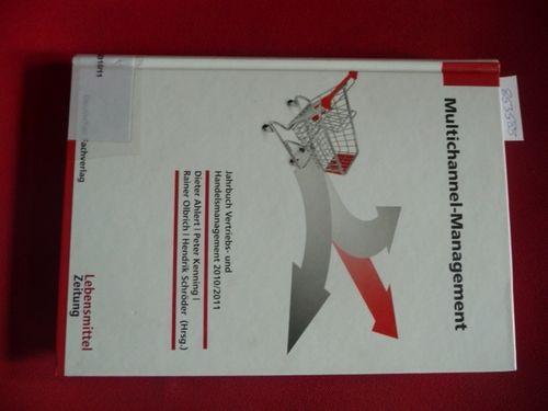 Multichannel-Management : Jahrbuch Vertriebs- und Handelsmanagement 2010/2011  1. Auflage - Ahlert, Dieter ; Kenning, Peter ; Olbrich, Rainer; Schröder, Hendrik