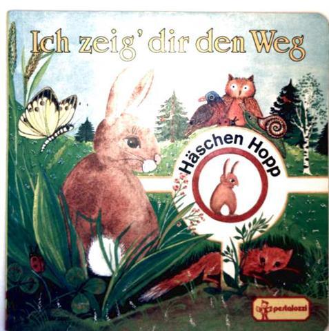 ohne Autor: Ich zeig dir den Weg [Häschen Hopp] (Kleinkein-/Kindergartenalter)